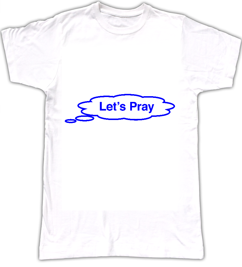 Let's Pray T-shirt