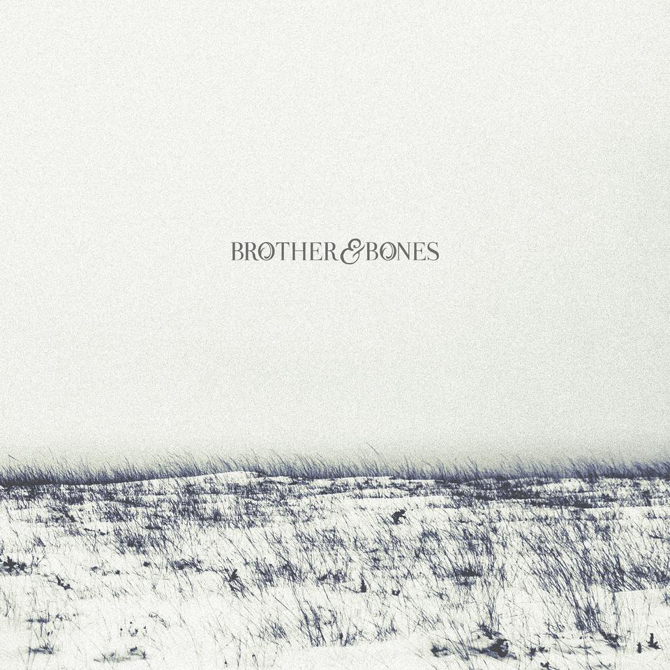 'Brother & Bones' ALBUM DOWNLOAD