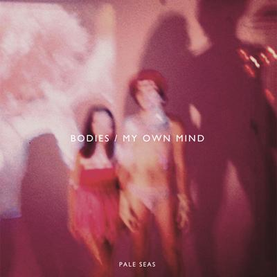 "Bodies / My Own Mind 7"" Vinyl"