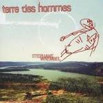 """Stephane Wrembel """"Terre des Hommes"""""""
