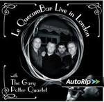 "The Gary Potter Quartet ""Le QuecumBar Live in London"""