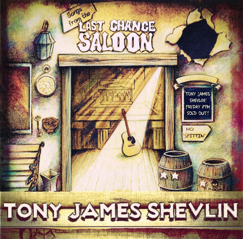 Tony James Shevlin - Songs From the Last Chance Saloon (CD album)